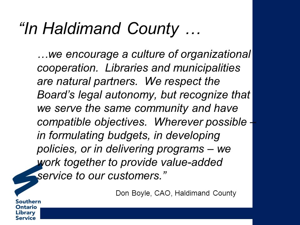 In Haldimand County … …we encourage a culture of organizational cooperation.