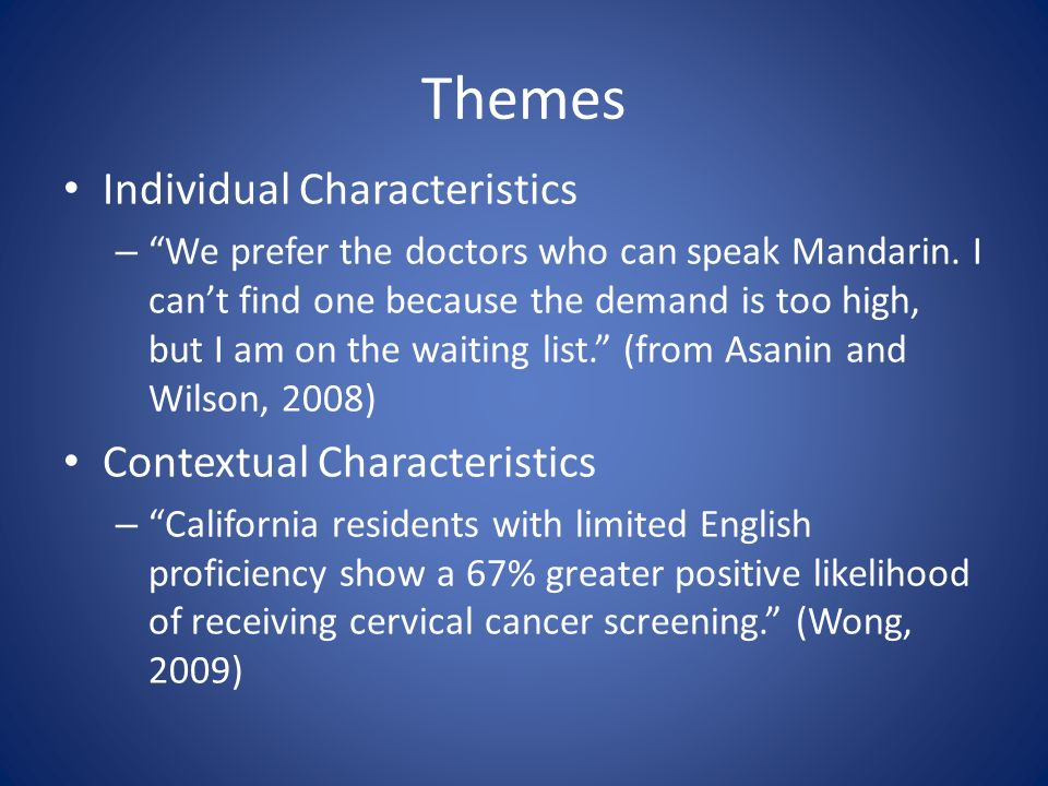 Themes Individual Characteristics – We prefer the doctors who can speak Mandarin.