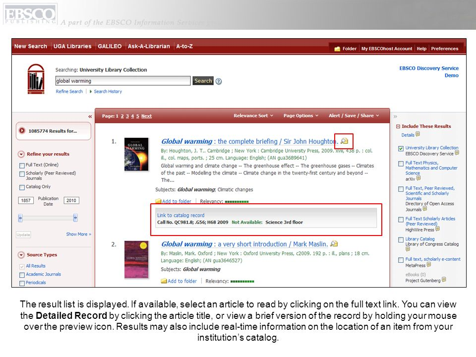 The result list is displayed. If available, select an article to read by clicking on the full text link. You can view the Detailed Record by clicking