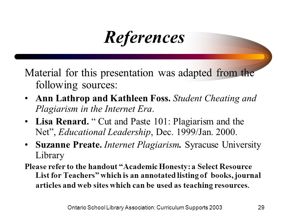 Ontario School Library Association: Curriculum Supports 200329 References Material for this presentation was adapted from the following sources: Ann L