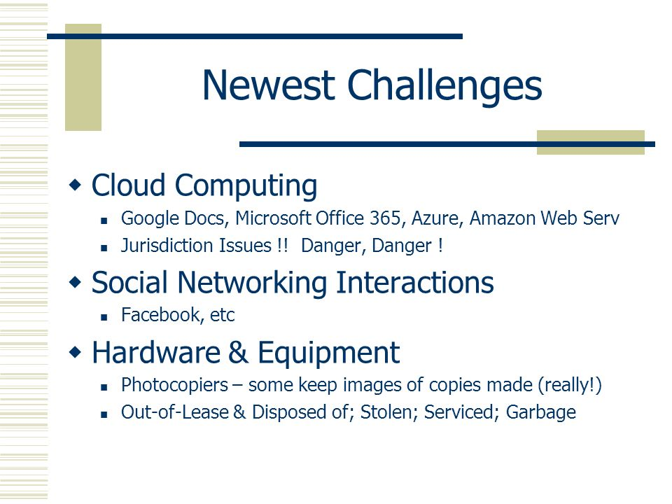 Newest Challenges Cloud Computing Google Docs, Microsoft Office 365, Azure, Amazon Web Serv Jurisdiction Issues !! Danger, Danger ! Social Networking