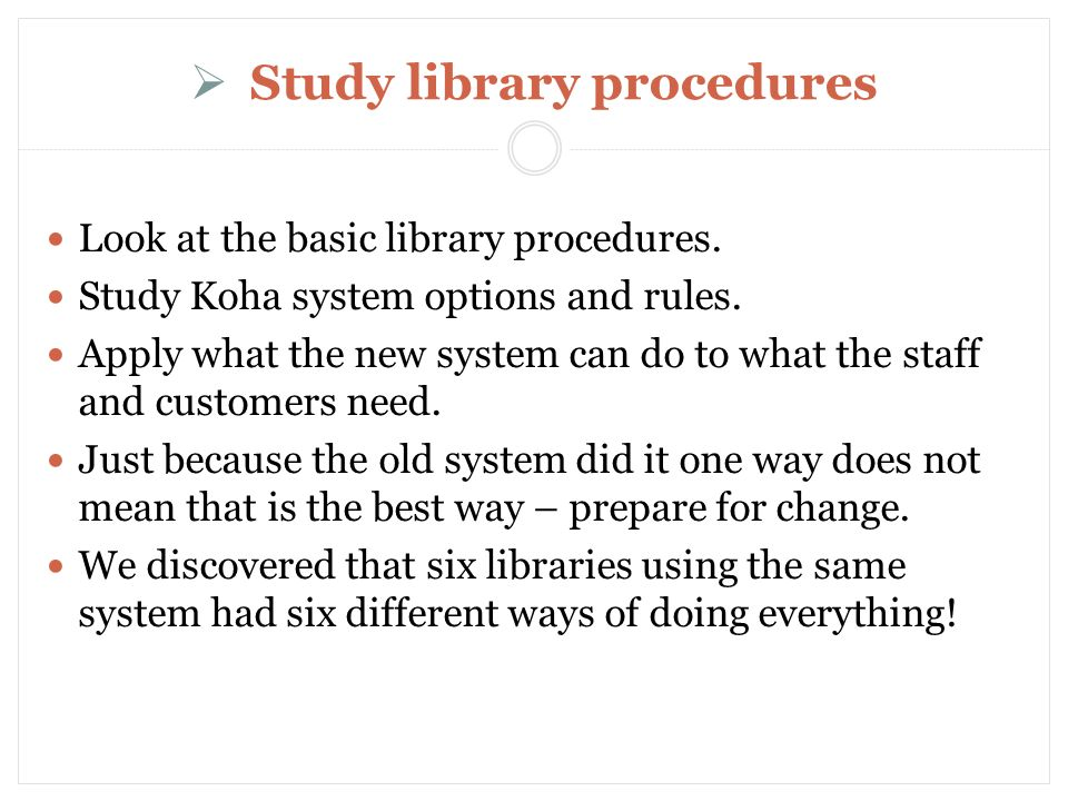 Study library procedures Look at the basic library procedures.