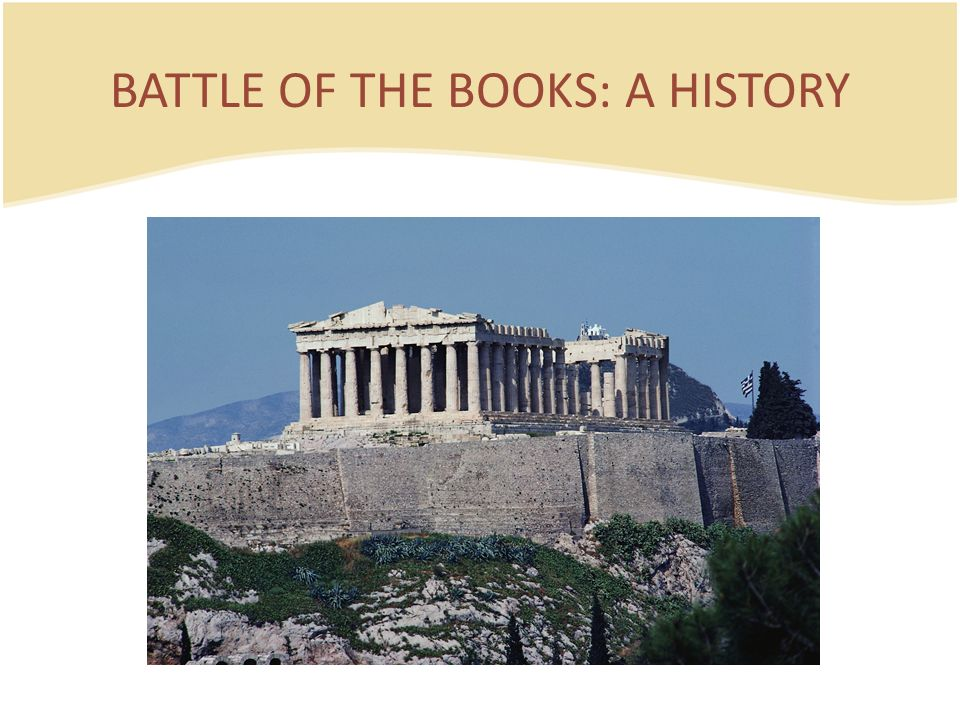 BATTLE OF THE BOOKS: A HISTORY