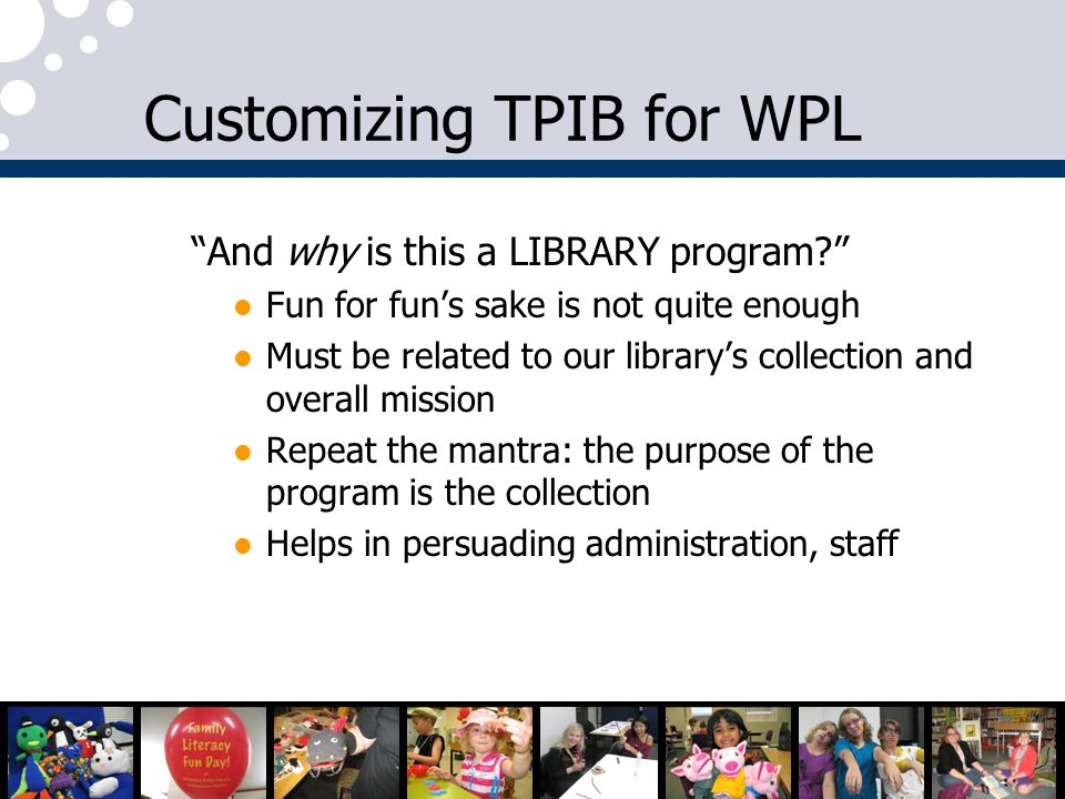 Customizing TPIB for WPL And why is this a LIBRARY program.