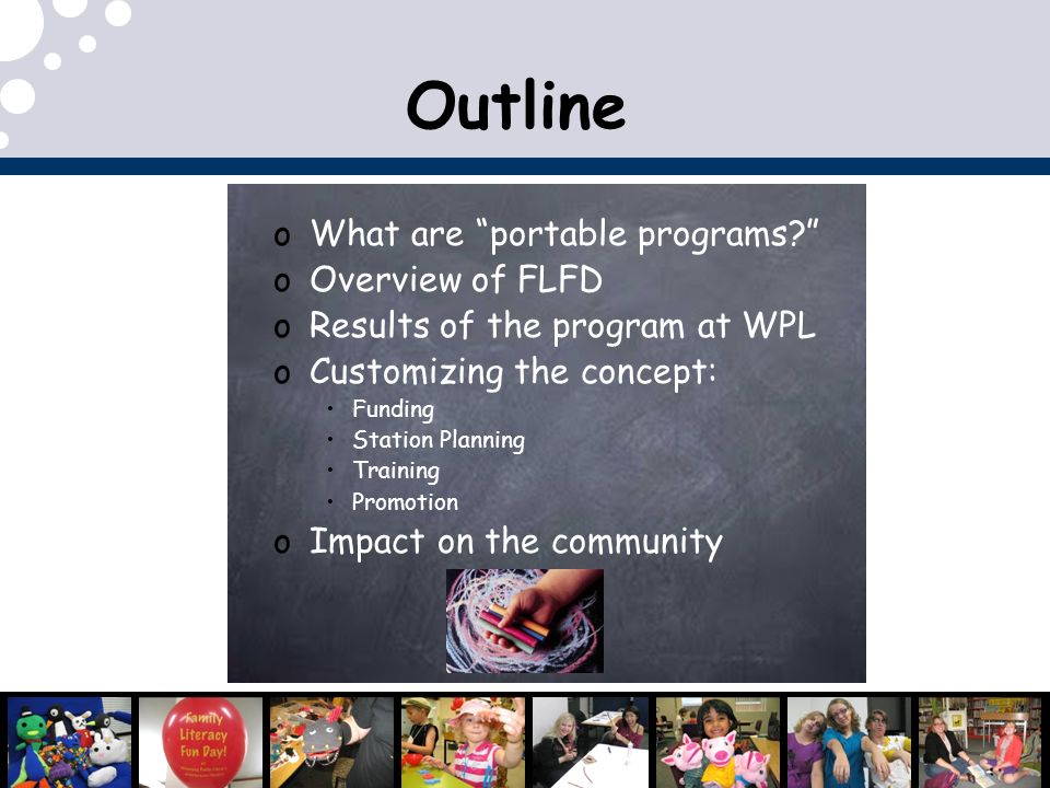 o What are portable programs? o Overview of FLFD o Results of the program at WPL o Customizing the concept: Funding Station Planning Training Promotio