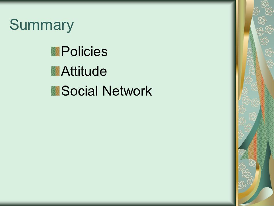 Summary Policies Attitude Social Network
