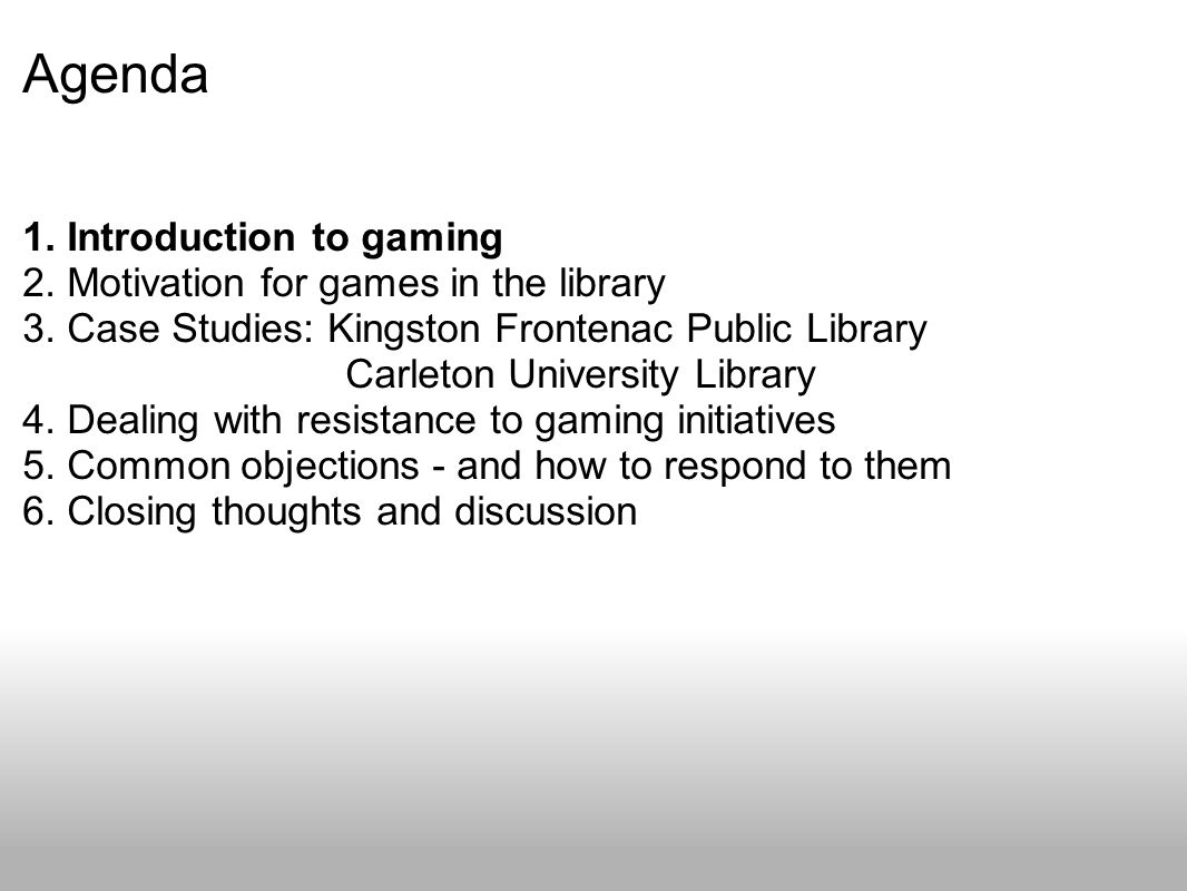 Agenda 1. Introduction to gaming 2. Motivation for games in the library 3.