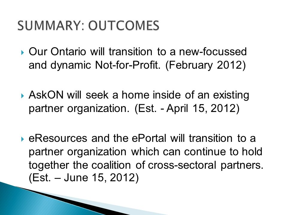Our Ontario will transition to a new-focussed and dynamic Not-for-Profit.