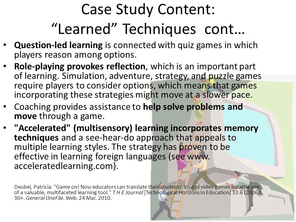 Case Study Content: Learned Techniques cont… Question-led learning is connected with quiz games in which players reason among options.