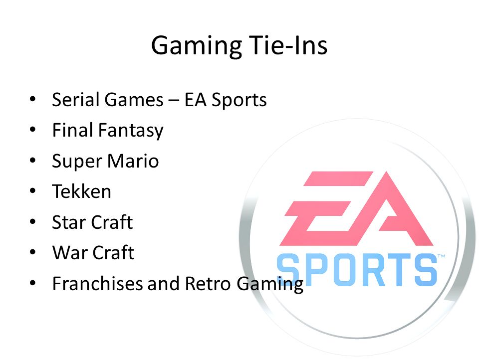 Gaming Tie-Ins Serial Games – EA Sports Final Fantasy Super Mario Tekken Star Craft War Craft Franchises and Retro Gaming