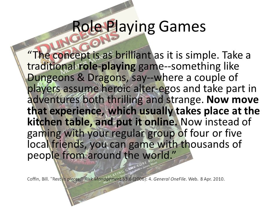 Role Playing Games The concept is as brilliant as it is simple.