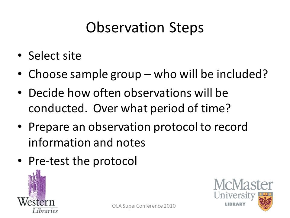 OLA SuperConference 2010 Observation Steps Select site Choose sample group – who will be included? Decide how often observations will be conducted. Ov