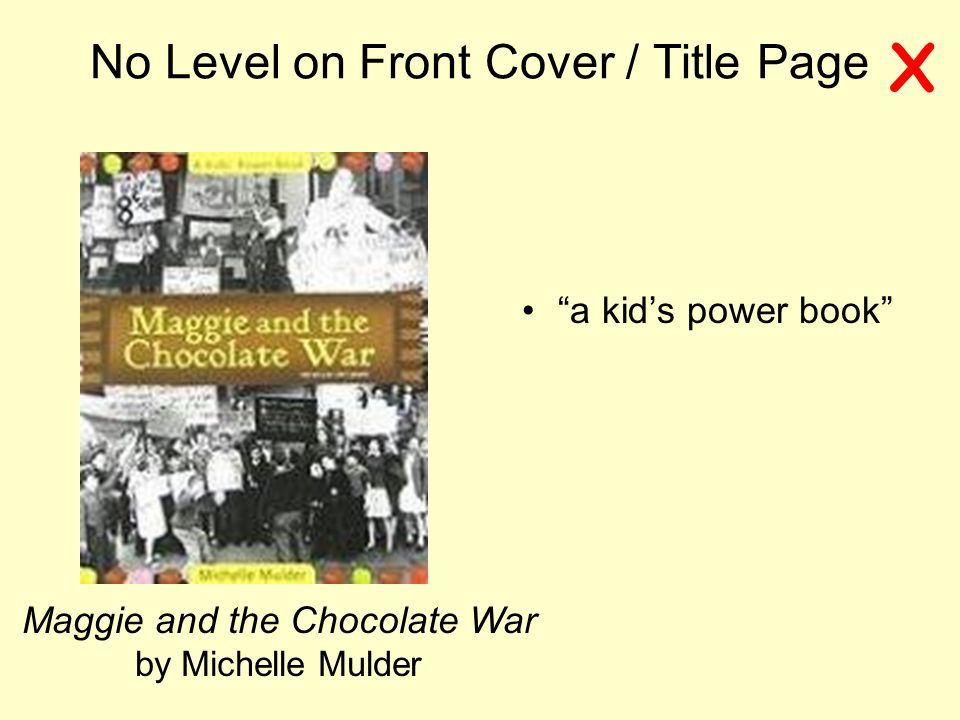 No Level on Front Cover / Title Page Maggie and the Chocolate War by Michelle Mulder a kids power book X