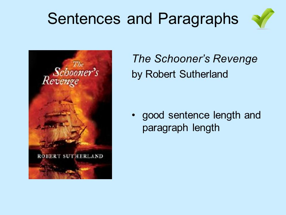 Sentences and Paragraphs The Schooners Revenge by Robert Sutherland good sentence length and paragraph length