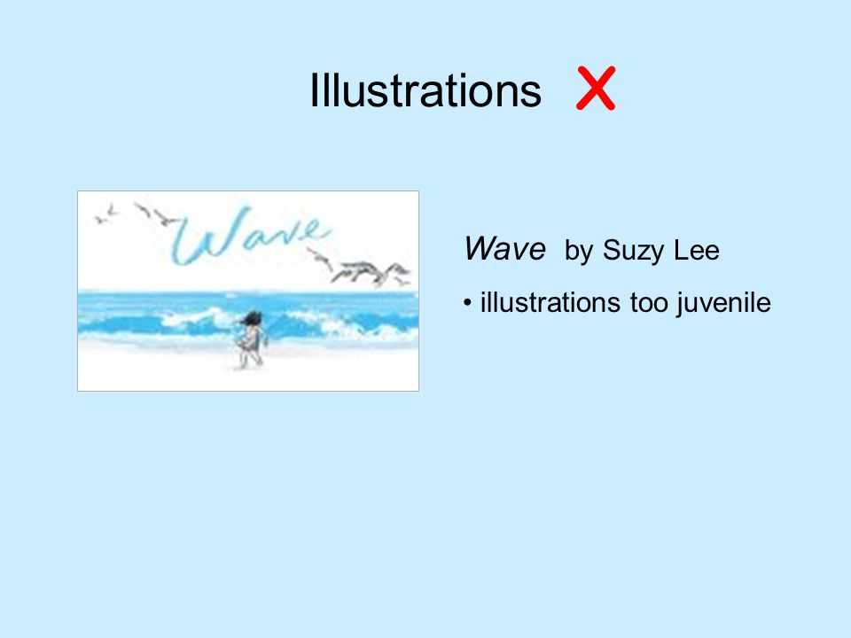 Illustrations X Wave by Suzy Lee illustrations too juvenile