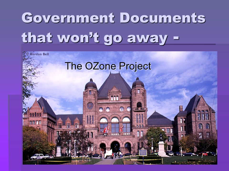 Government Documents that wont go away - The OZone Project