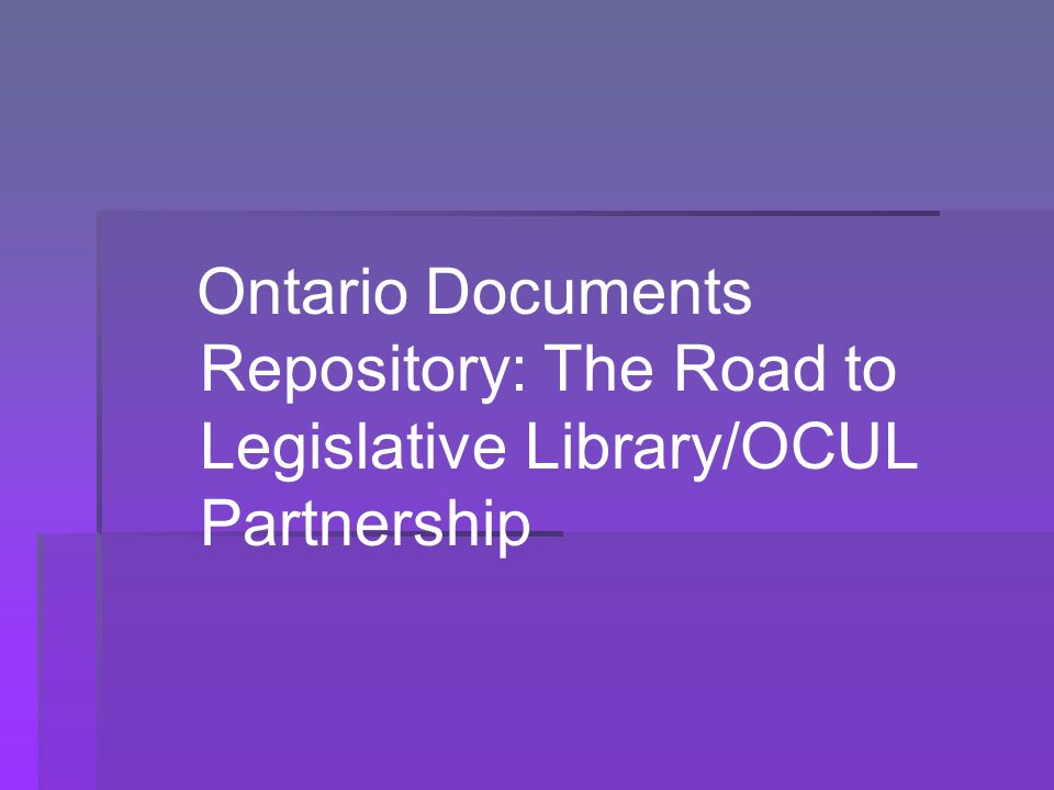 Ontario Documents Repository: The Road to Legislative Library/OCUL Partnership