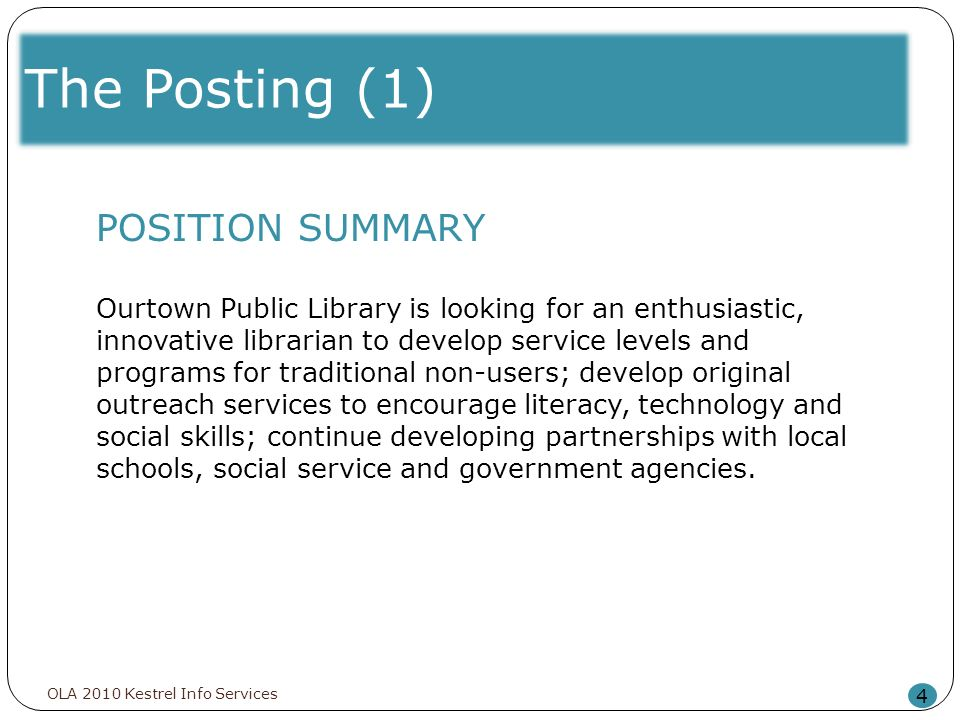 The Posting (1) 4 POSITION SUMMARY Ourtown Public Library is looking for an enthusiastic, innovative librarian to develop service levels and programs