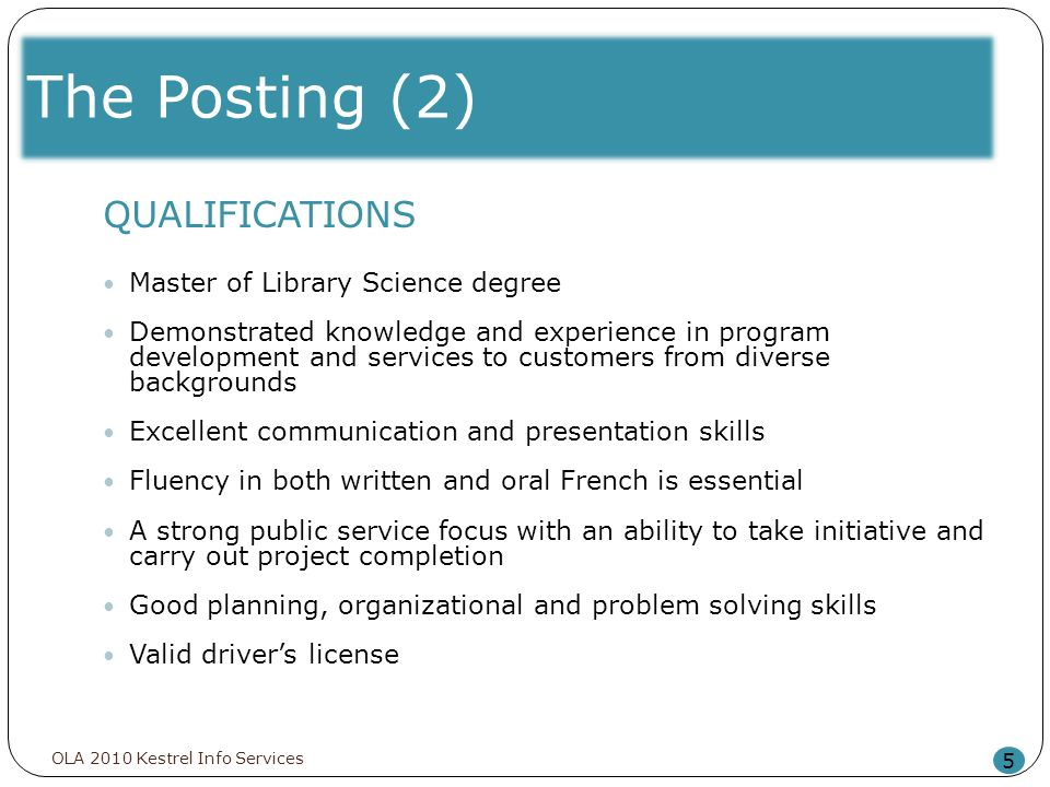 The Posting (2) 5 QUALIFICATIONS Master of Library Science degree Demonstrated knowledge and experience in program development and services to custome