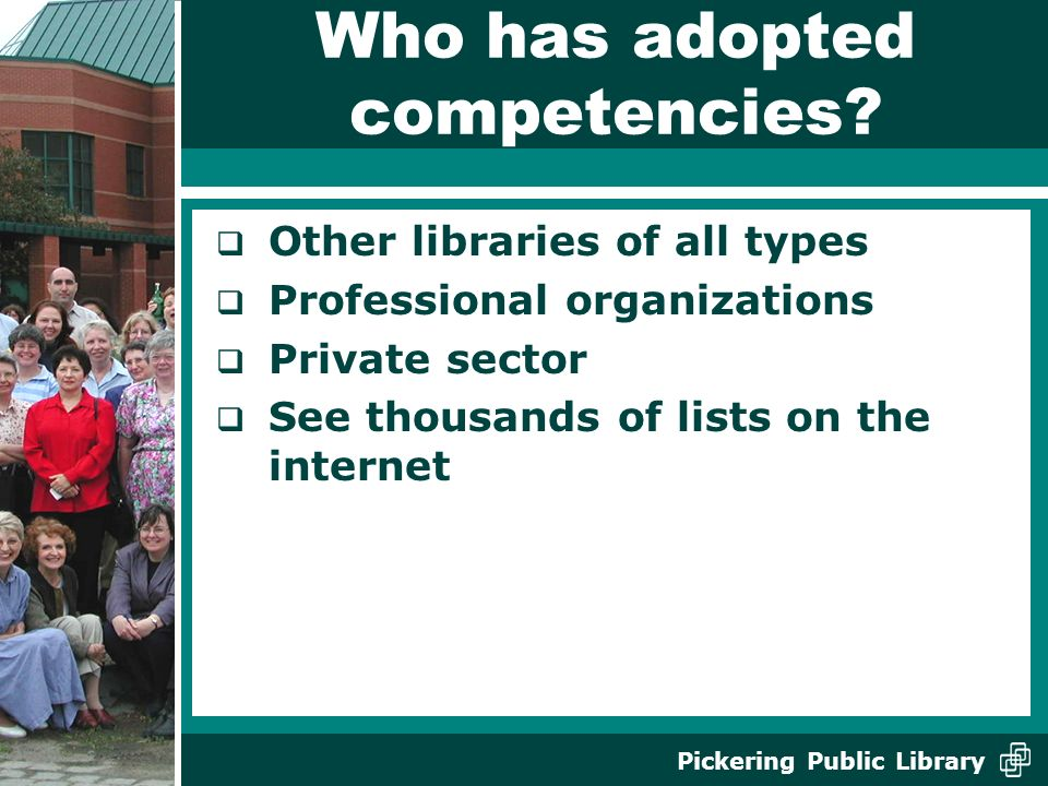 Pickering Public Library Who has adopted competencies.