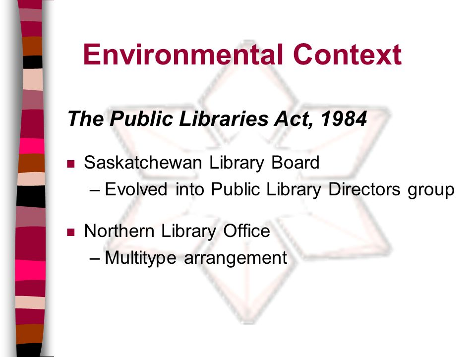 10 Public Library Systems PNLS (northern) 7 regional libraries Regina and Saskatoon