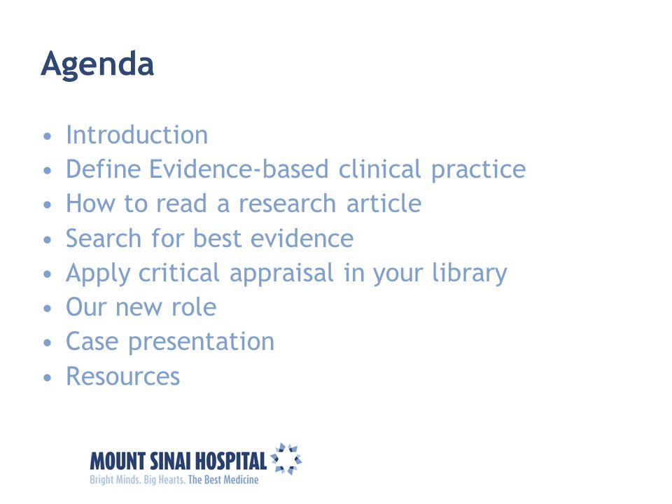 Agenda Introduction Define Evidence-based clinical practice How to read a research article Search for best evidence Apply critical appraisal in your l