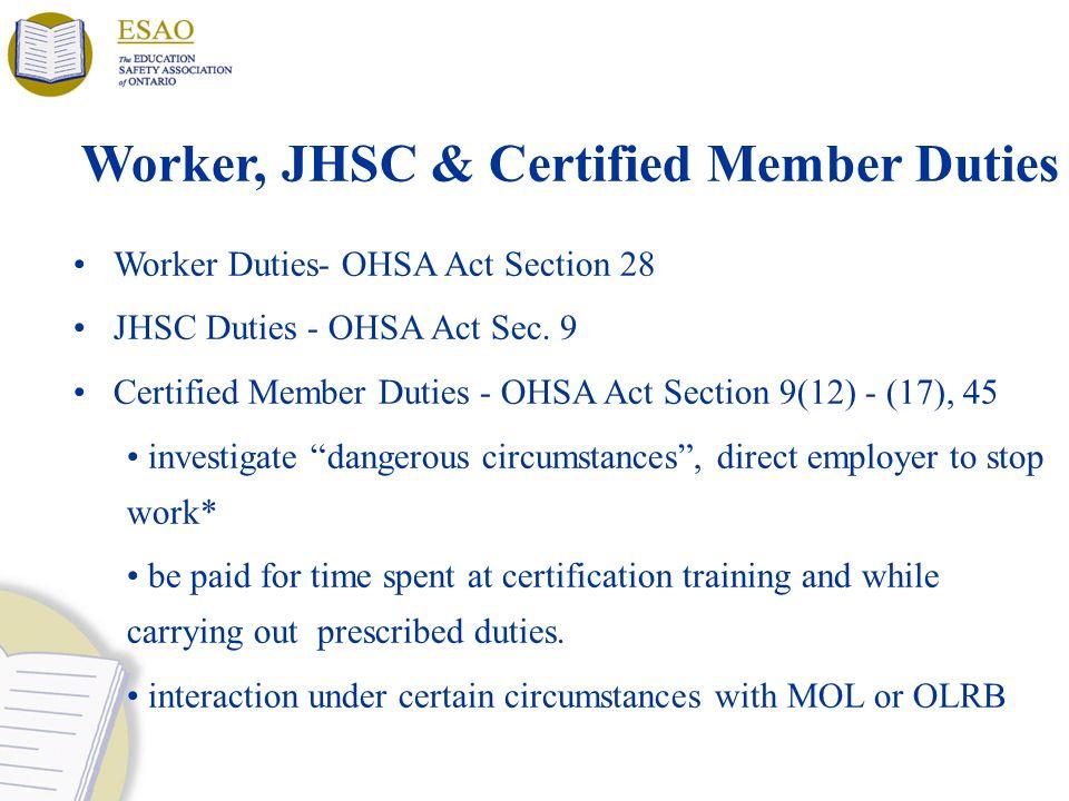 Worker, JHSC & Certified Member Duties Worker Duties- OHSA Act Section 28 JHSC Duties - OHSA Act Sec.