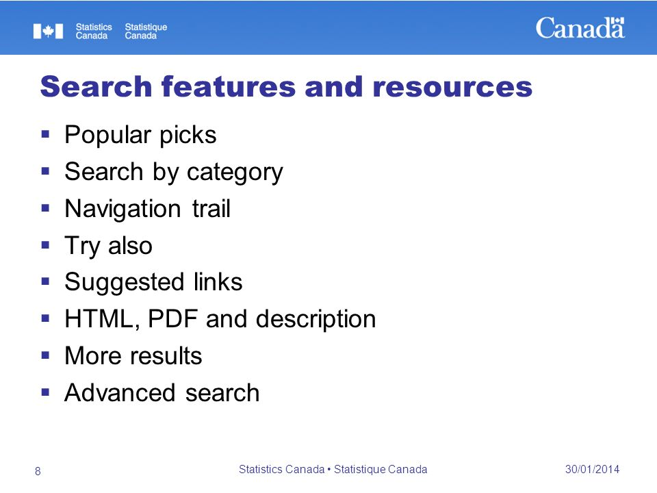 Search features and resources Popular picks Search by category Navigation trail Try also Suggested links HTML, PDF and description More results Advanced search 30/01/2014 Statistics Canada Statistique Canada 8
