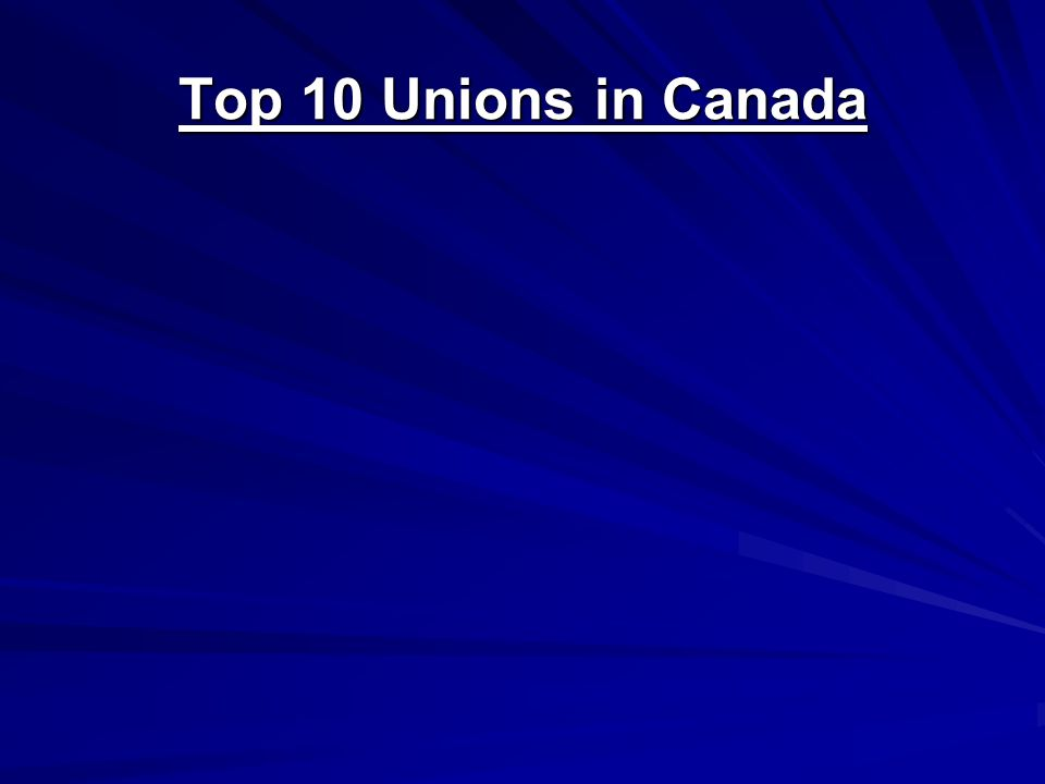 Top 10 Unions in Canada