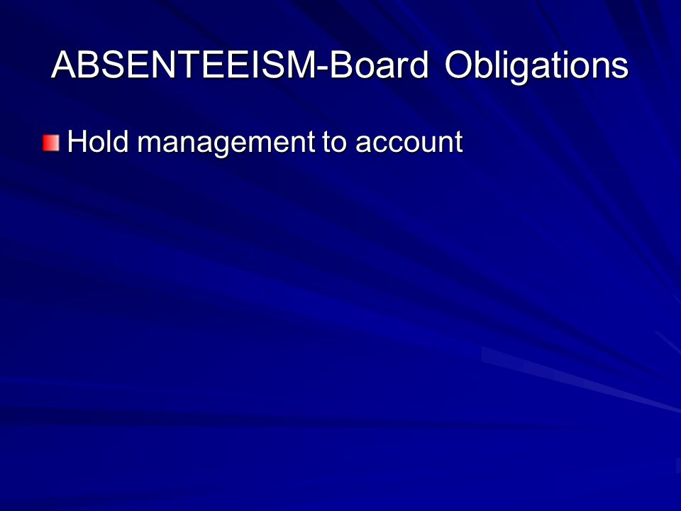 ABSENTEEISM-Board Obligations Hold management to account