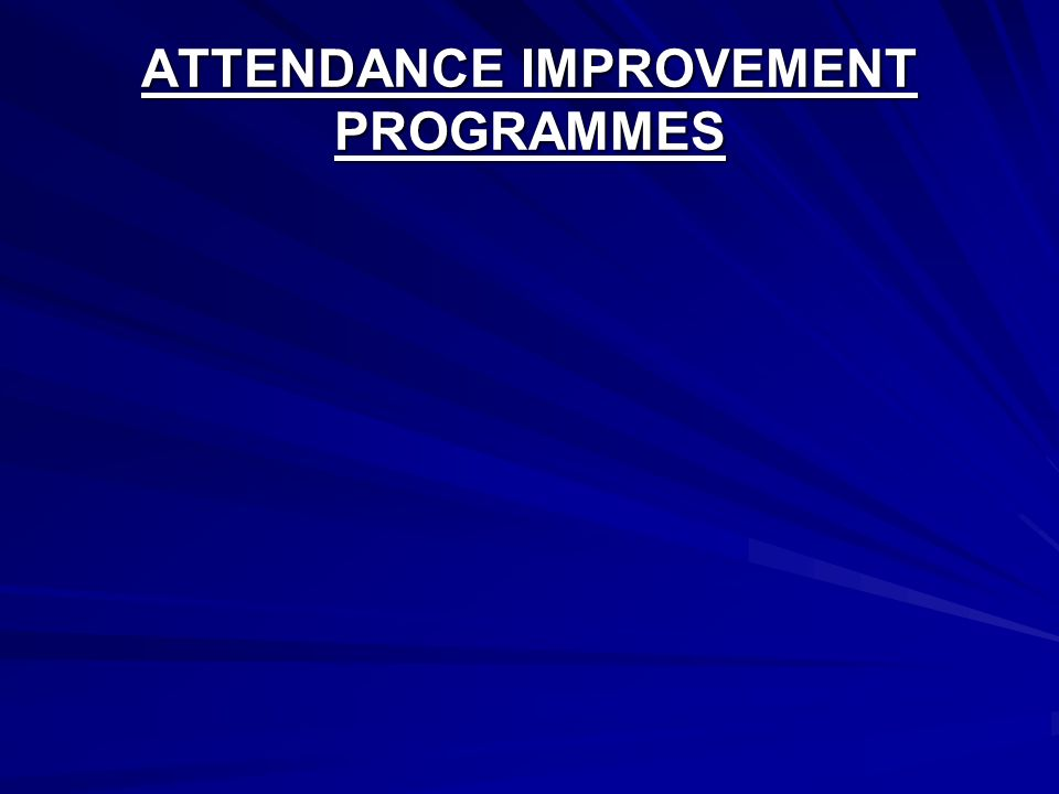 ATTENDANCE IMPROVEMENT PROGRAMMES
