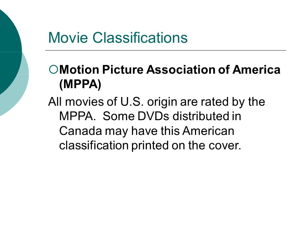 Movie Classifications Motion Picture Association of America (MPPA) All movies of U.S.