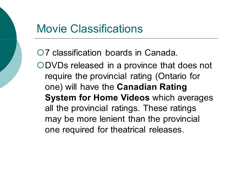 Movie Classifications 7 classification boards in Canada.