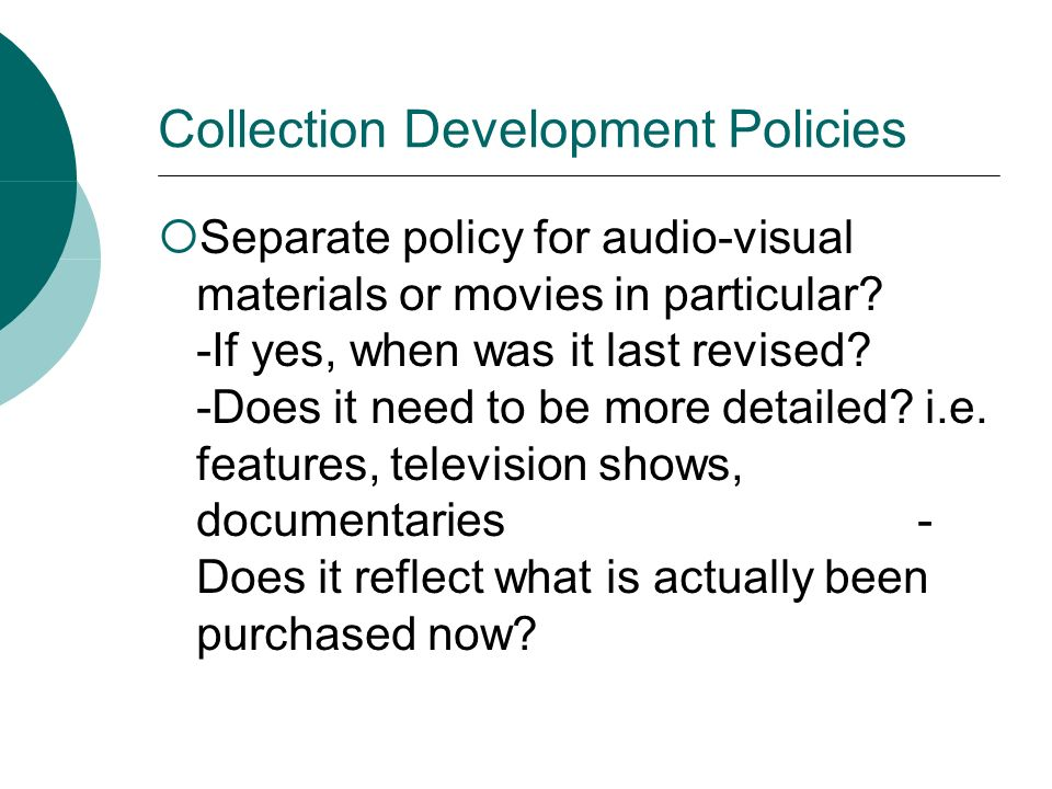 Collection Development Policies Separate policy for audio-visual materials or movies in particular.
