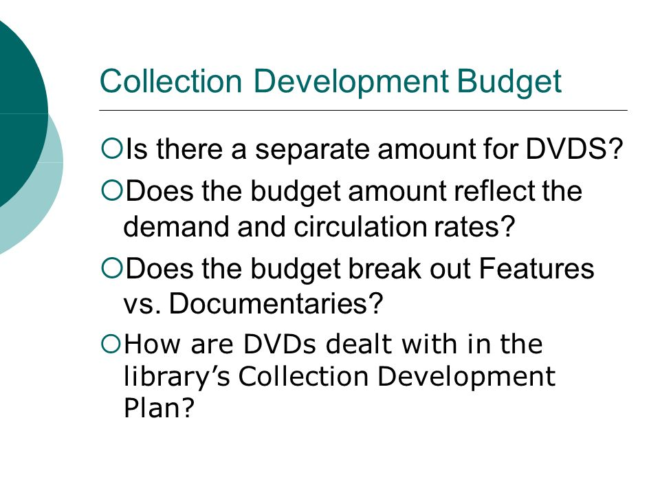 Collection Development Budget Is there a separate amount for DVDS.