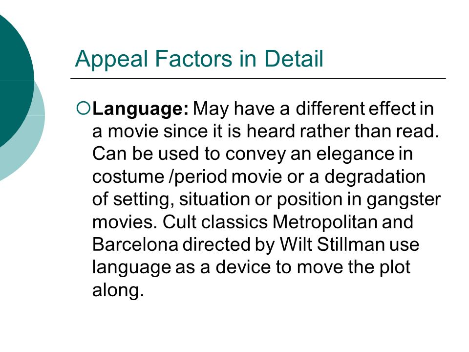 Appeal Factors in Detail Genres: Like books, movies are classified into genres.