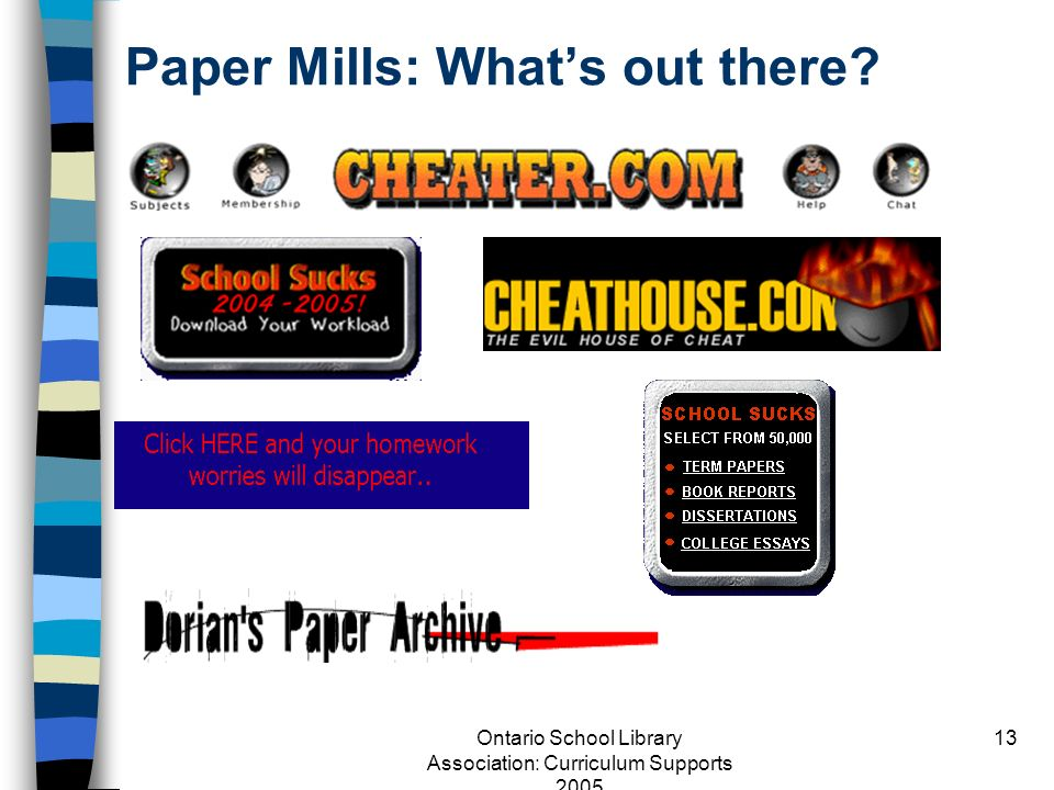 Ontario School Library Association: Curriculum Supports 2005 13 Paper Mills: Whats out there?
