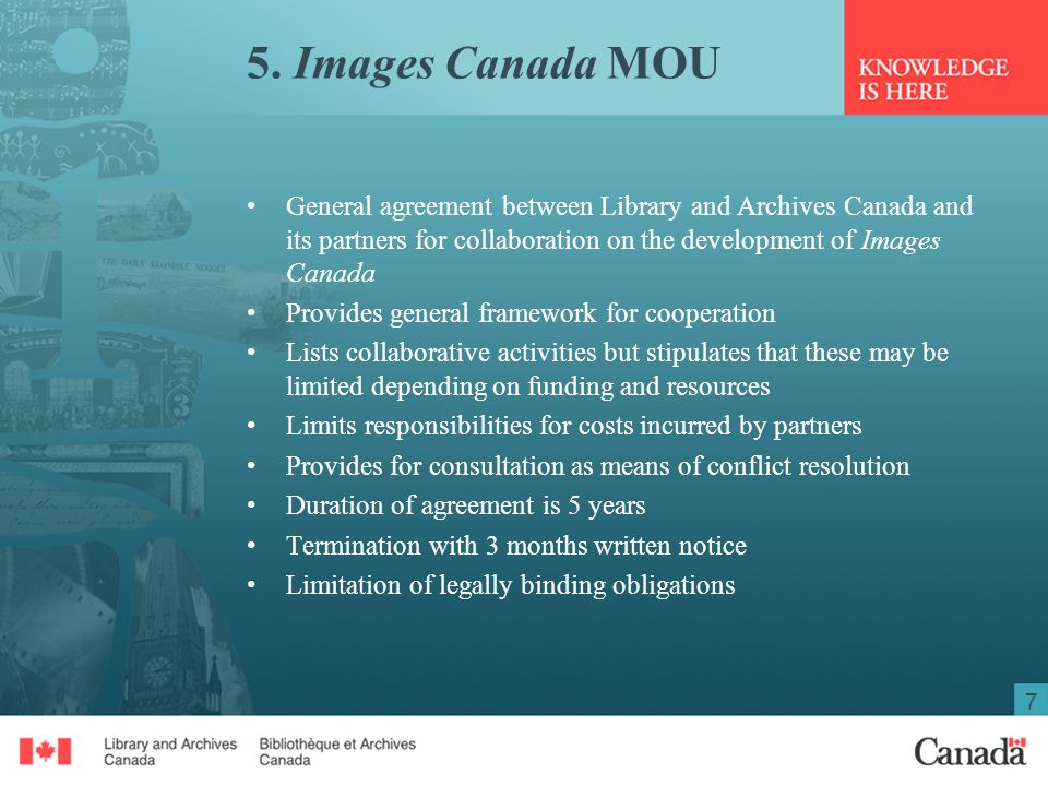 7 5. Images Canada MOU General agreement between Library and Archives Canada and its partners for collaboration on the development of Images Canada Pr