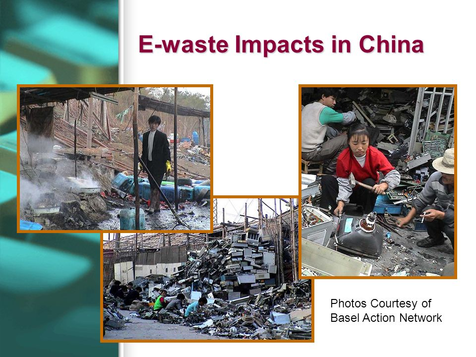 E-waste Impacts in China Photos Courtesy of Basel Action Network
