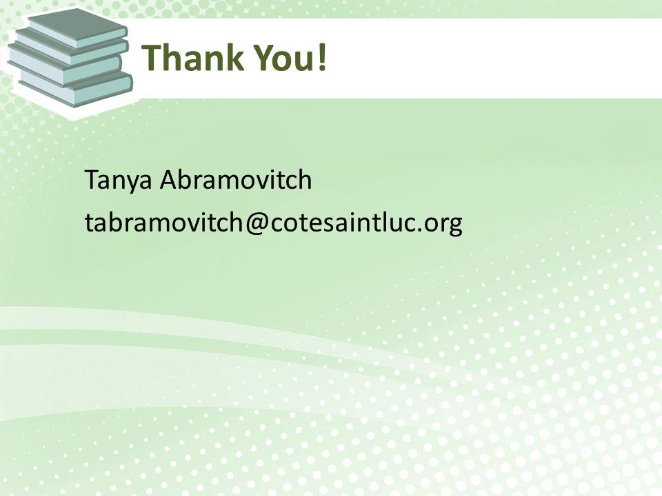 Thank You! Tanya Abramovitch tabramovitch@cotesaintluc.org