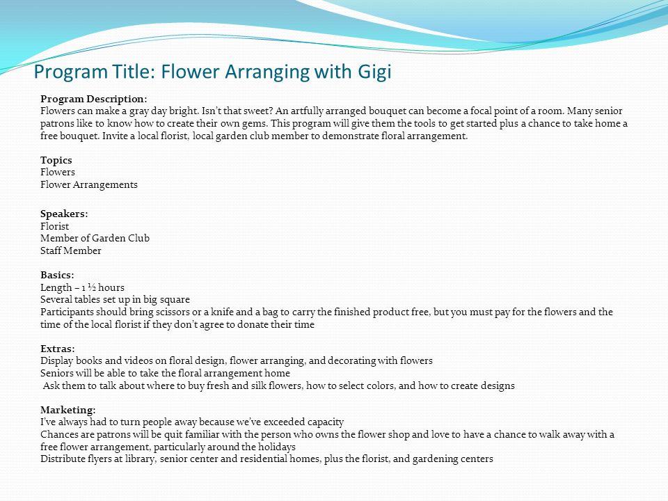 Program Title: Flower Arranging with Gigi Program Description: Flowers can make a gray day bright.