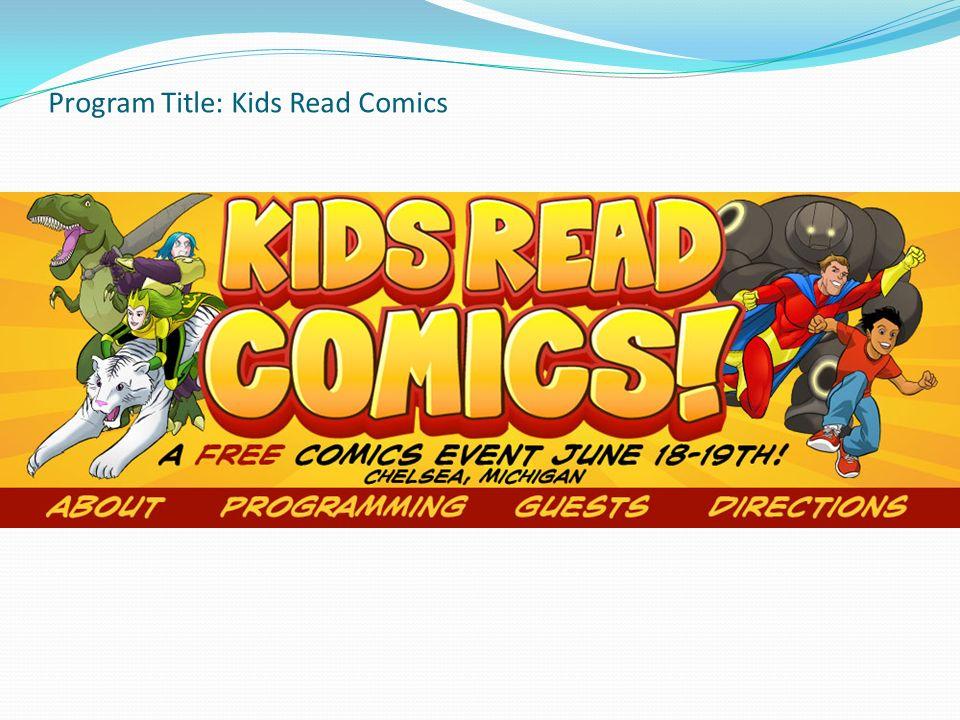 Program Title: Kids Read Comics
