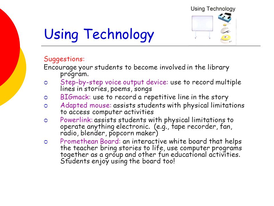 Using Technology Suggestions: Encourage your students to become involved in the library program.