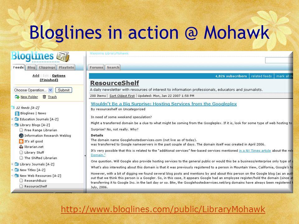 Bloglines in action @ Mohawk http://www.bloglines.com/public/LibraryMohawk