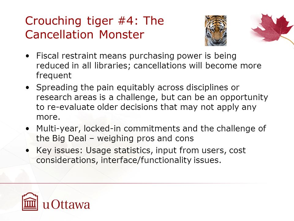 Crouching tiger #4: The Cancellation Monster Fiscal restraint means purchasing power is being reduced in all libraries; cancellations will become more