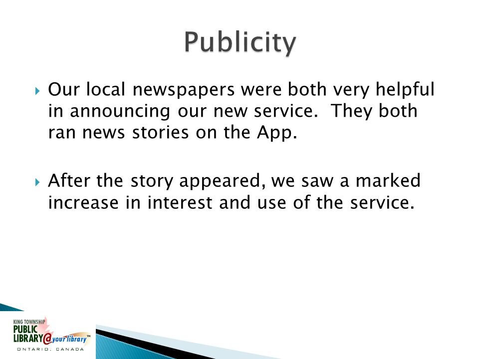 Our local newspapers were both very helpful in announcing our new service.