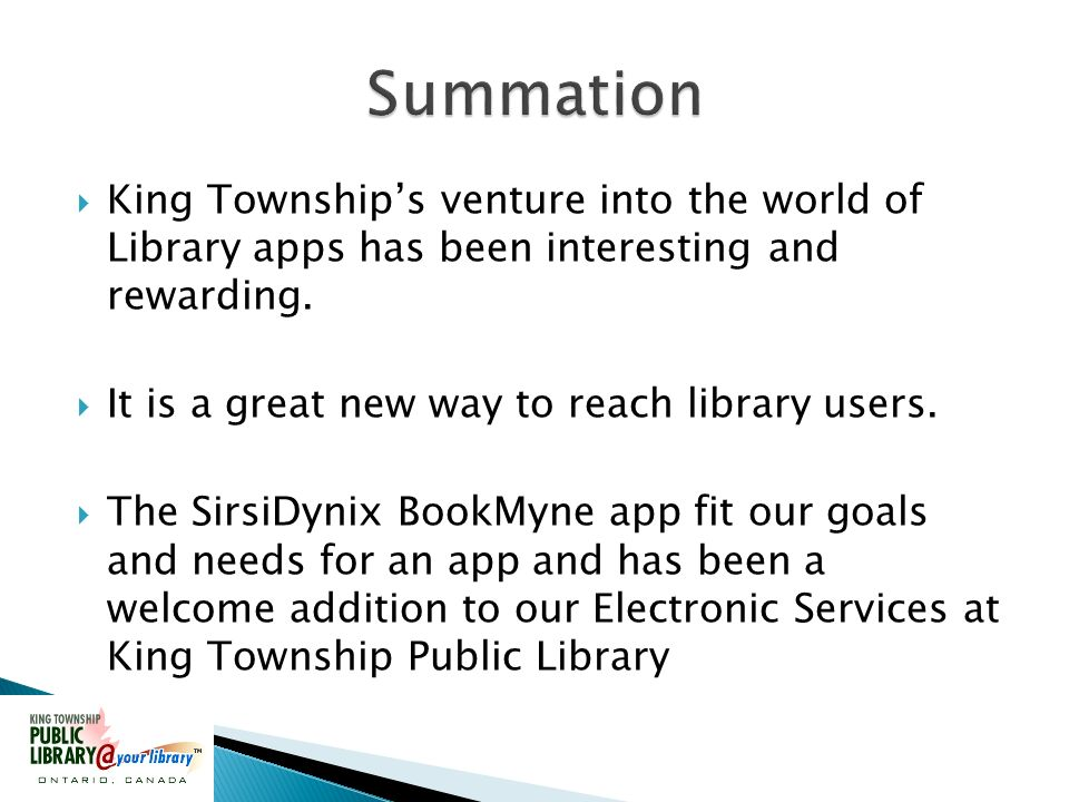 King Townships venture into the world of Library apps has been interesting and rewarding.