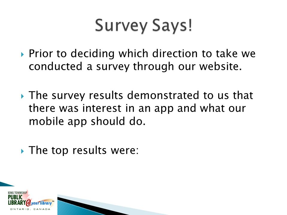 Prior to deciding which direction to take we conducted a survey through our website.
