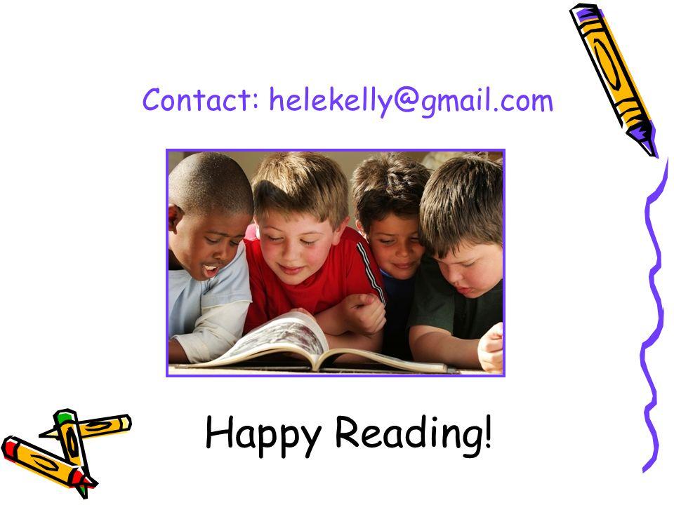 Happy Reading! Contact: helekelly@gmail.com