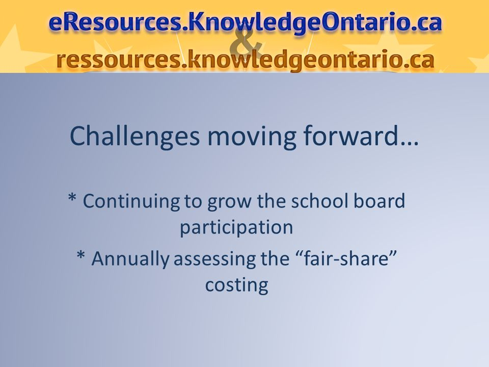 Challenges moving forward… * Continuing to grow the school board participation * Annually assessing the fair-share costing